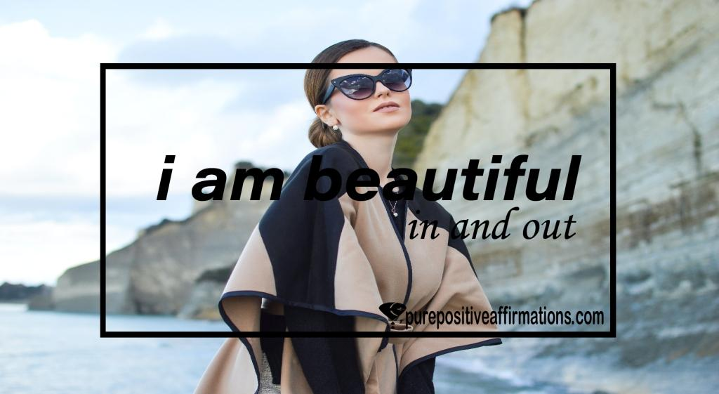 I am beautiful in and out