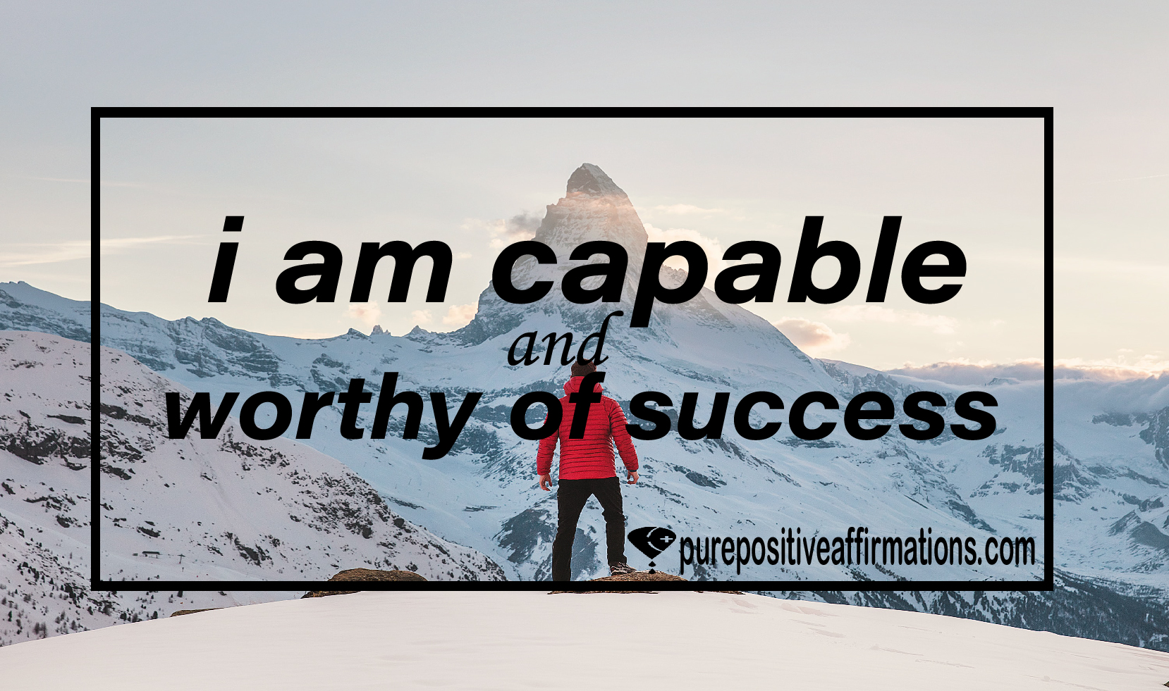 I am capable and worthy of success