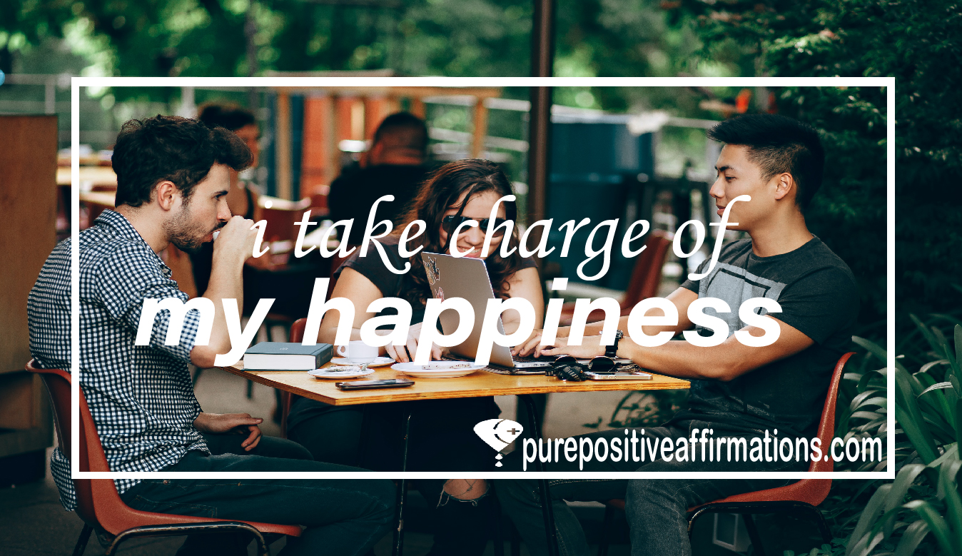 I take charge of my happiness